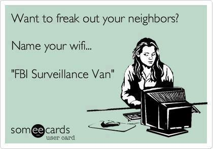 Want to freak out your neighbors? Name your wifi