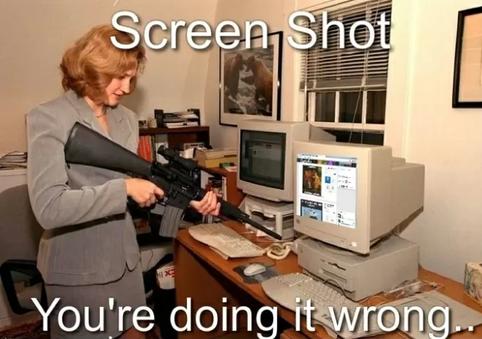 screenshot you are doing it wrong