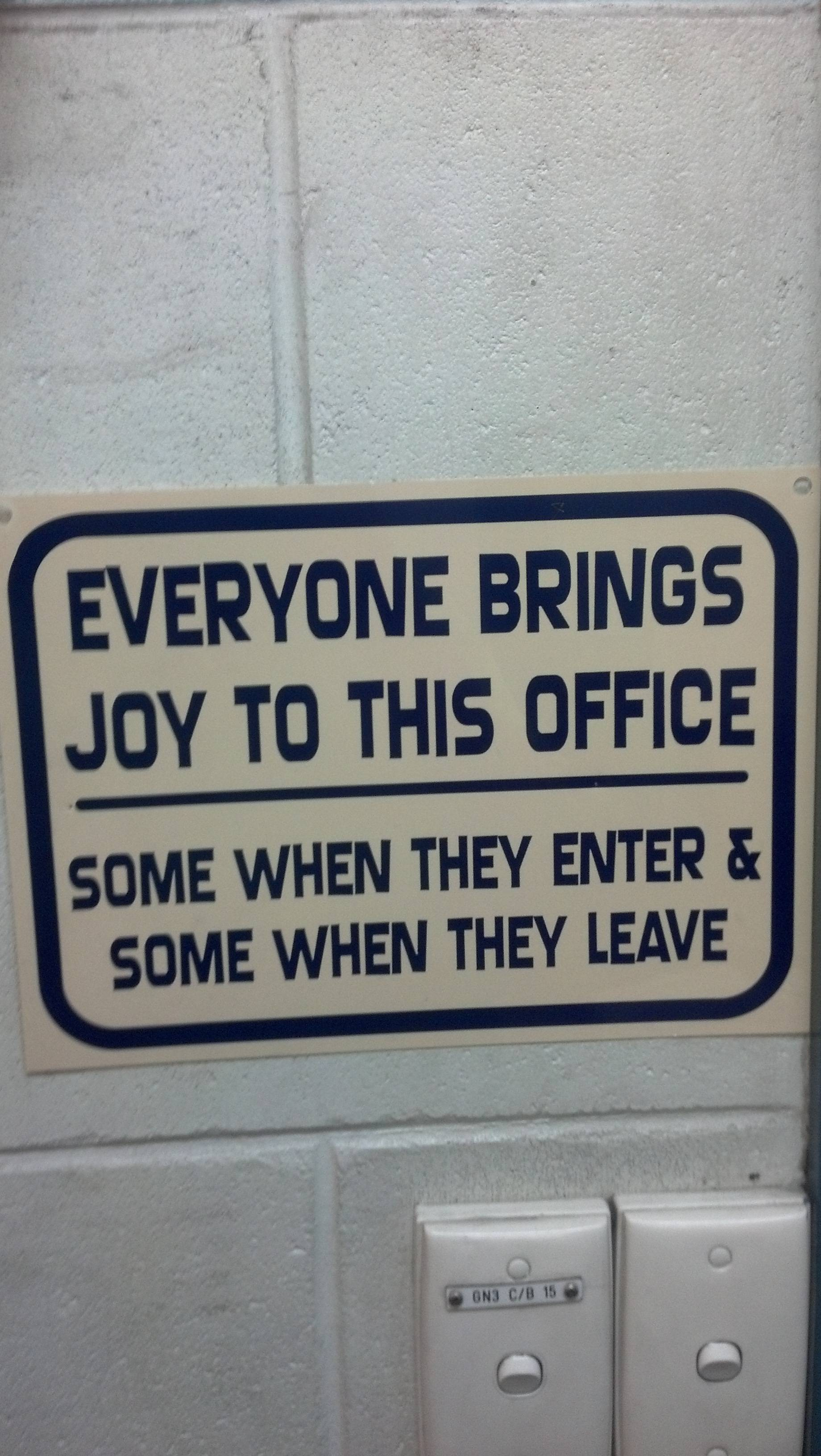 Recently got moved to a new office and saw this sign
