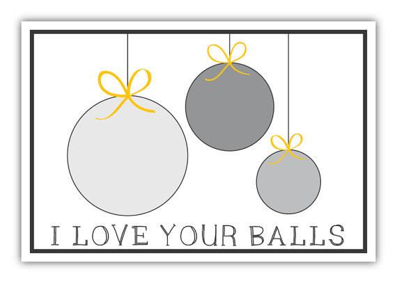 i love your balls