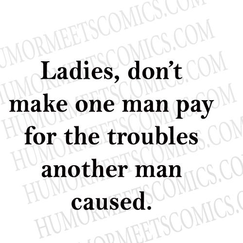 Ladies,-don't-make-one-man-