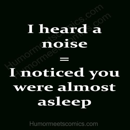 I-heard-a-noise