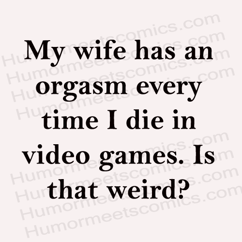 My-wife-has-an-orgasm-every