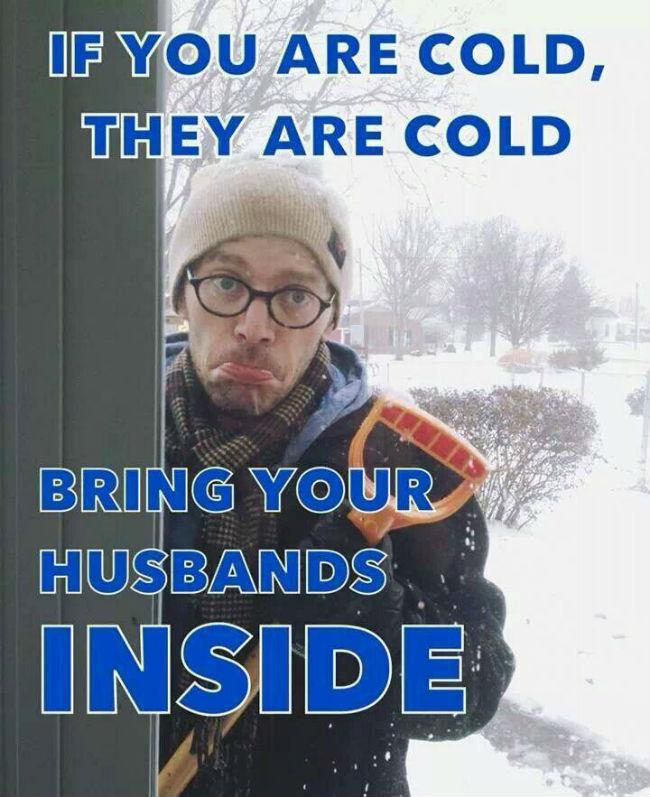 bring your husbands inside