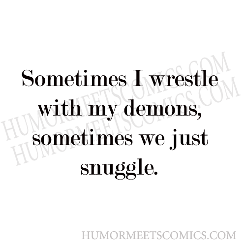 Sometimes-I-wrestle-with-my