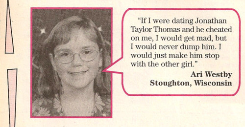 That you would date JTT.