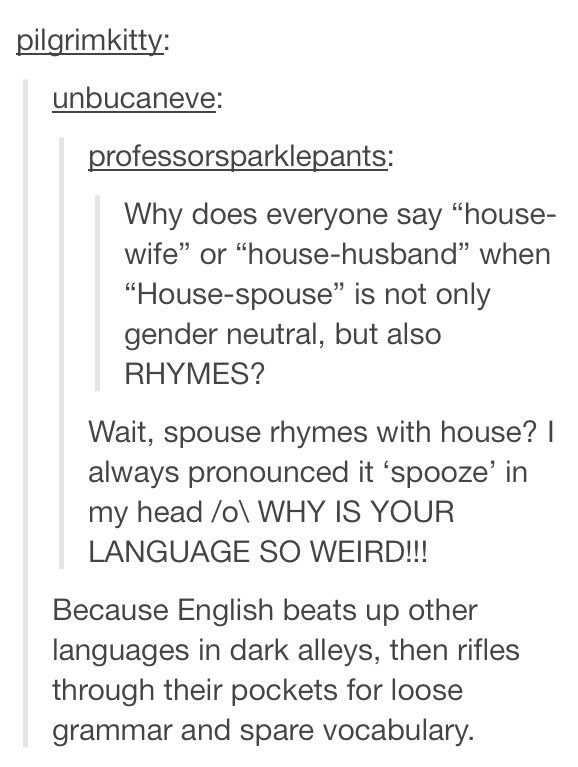 And when they realized English is quite a violent language, too.