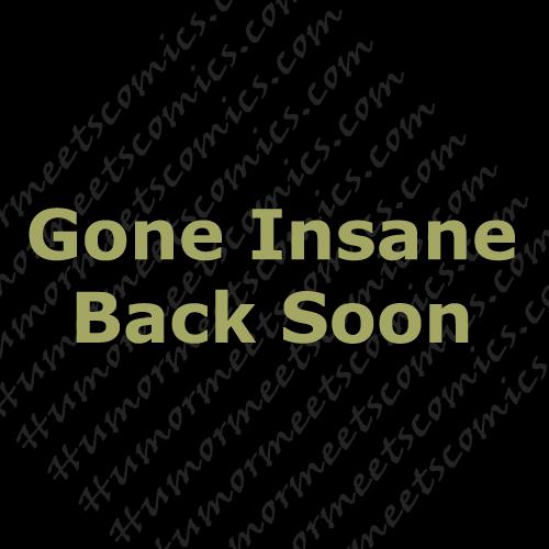 Gone-Insane-Back-Soon