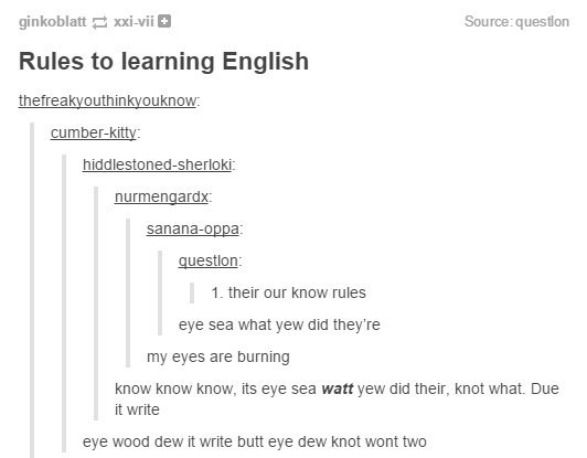 Just to finally decide there are no rules to the English language whatsoever.