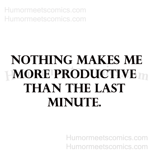 Nothing-makes-me-more-produ