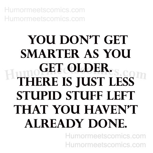 You-don't-get-smarter-as-yo