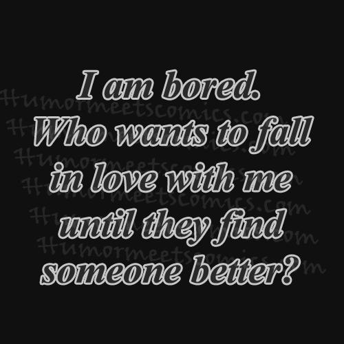 I-am-bored.-Who-wants-to-fa