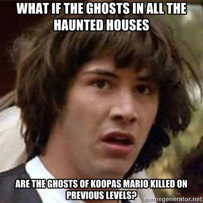 That moment when you realize that those ghosts may actually have a backstory
