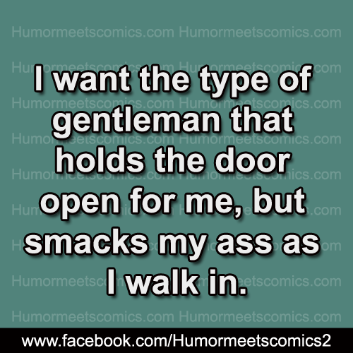 I-want-the-type-of-gentleman-that-holds-doors-for-me