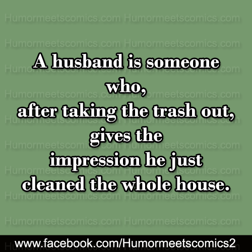 A-husband-is-someone-whoafter-taking-the-trash-out