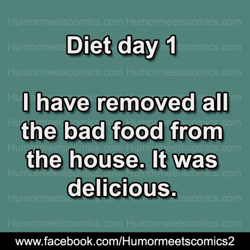 Diet-day-1 i have removed all the bad food from the house it was delicious