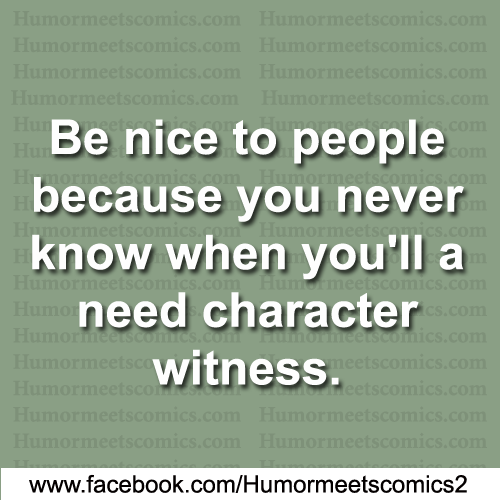 Be-nice-to-people-because-you-never-know