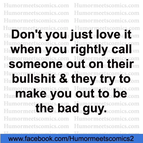 Don't-you-just-love-it-when-you-call-out-someone