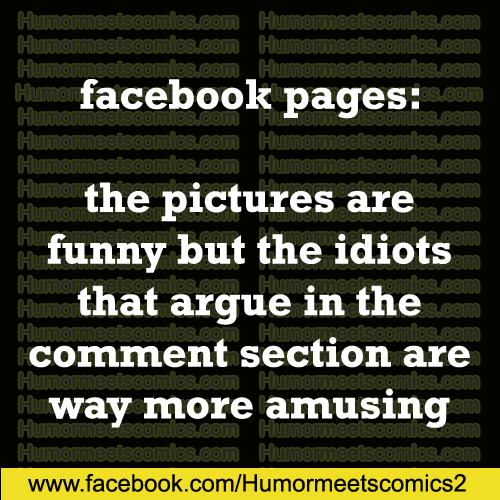 facebook-pages the pictures are funny but the idiots that argue in the comment