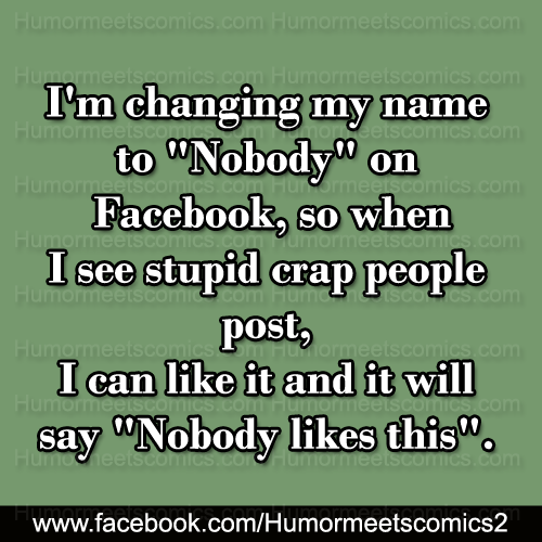 I'm-changing-my-name-toNobody-on-facebook